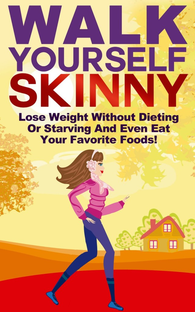 Free Kindle Ebooks: Walk Yourself Skinny by Michael Manning